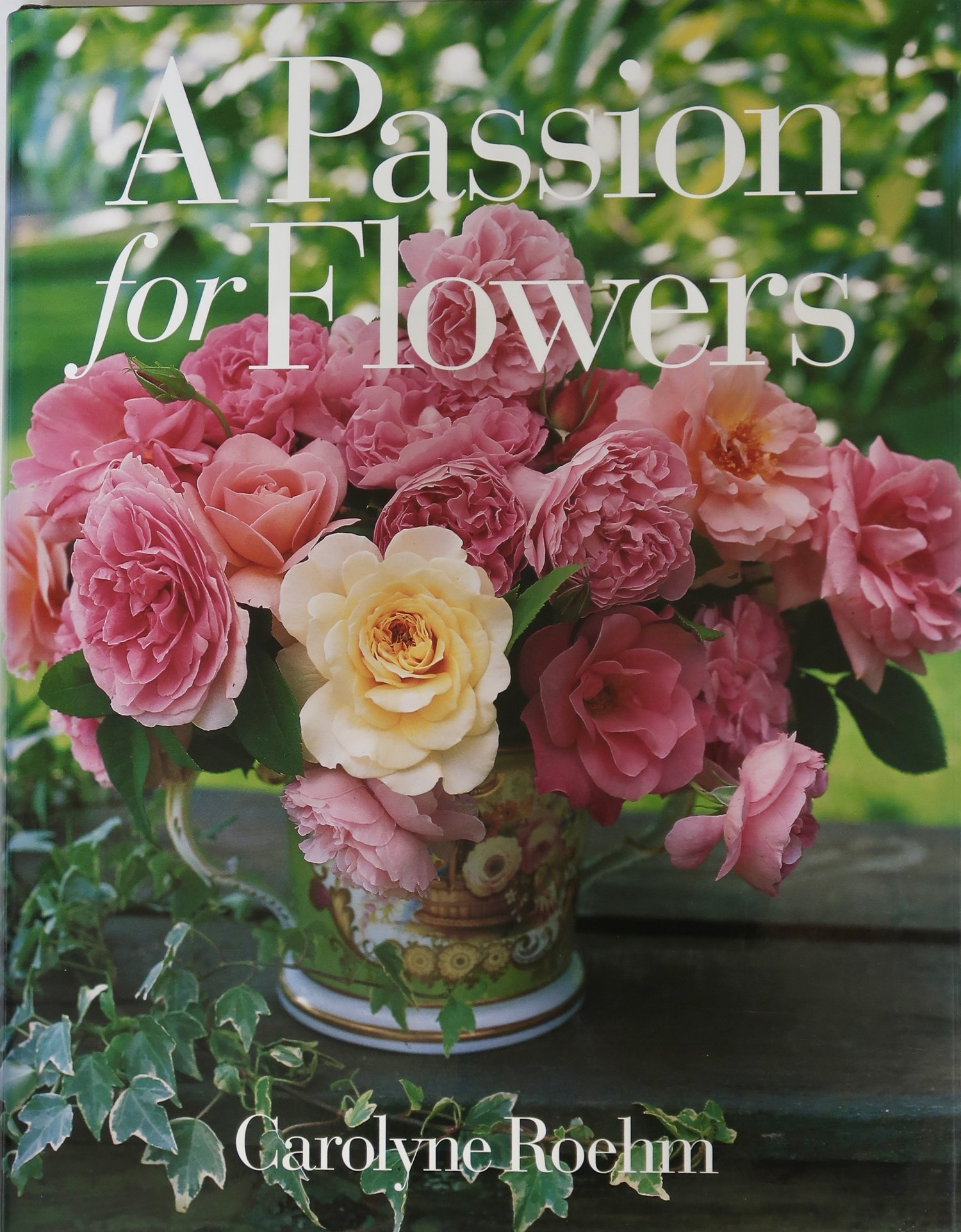 A Passion For Flowers book cover by Carolyn Rohm