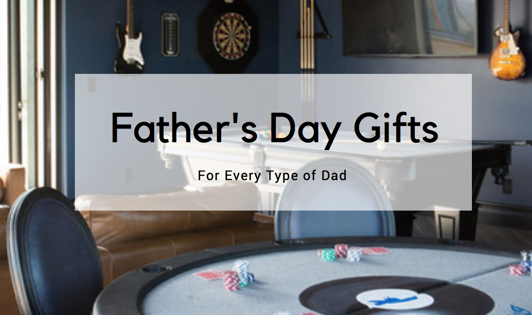 Make Dad's Day with these Father's Day Gift Ideas for Every Hobby