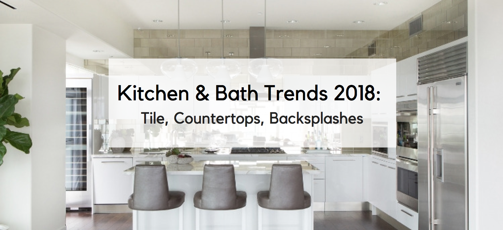 Kitchen And Bath Trends 2018 Tile Countertops Backsplashes Socalcontractor Blog