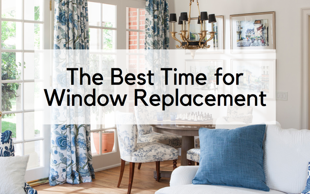 Why Now is the Best Time for Window Replacement