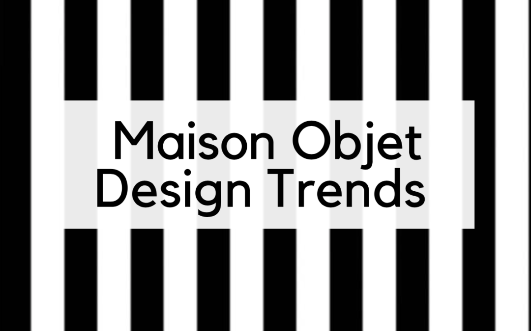 10 French Interior Design Trends from Maison Objet Fall 2018