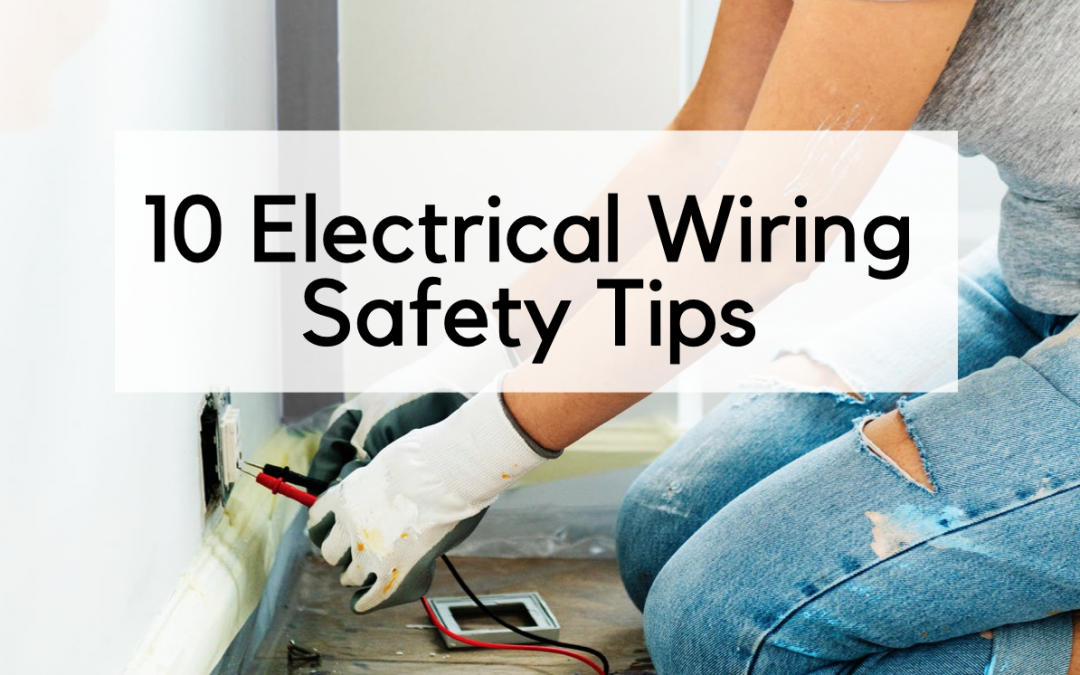 10 Essential Electrical Wiring Safety Tips