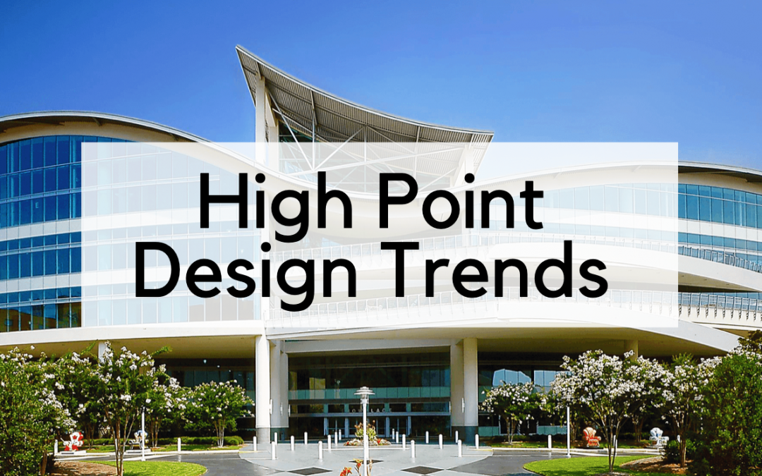 10 Emerging Design Trends from High Point Market Fall 2018