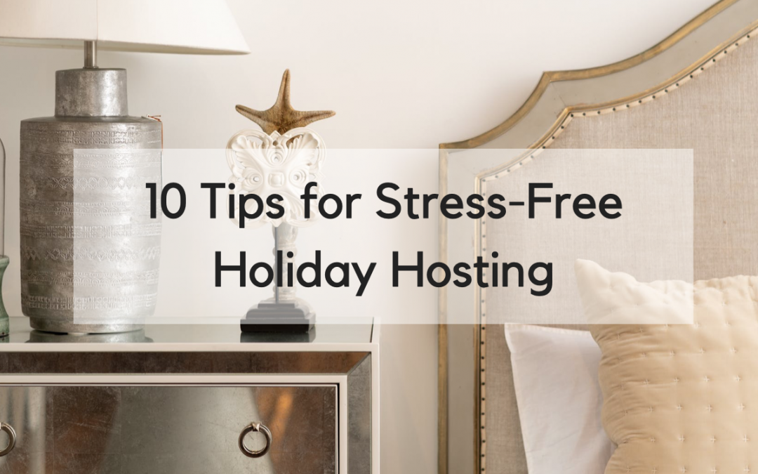 10 StressfreeTips for Making Guests Feel Welcome in Your Home this Holiday Season