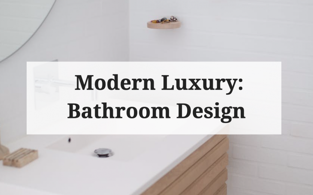10 Features of Luxurious Modern Bathrooms