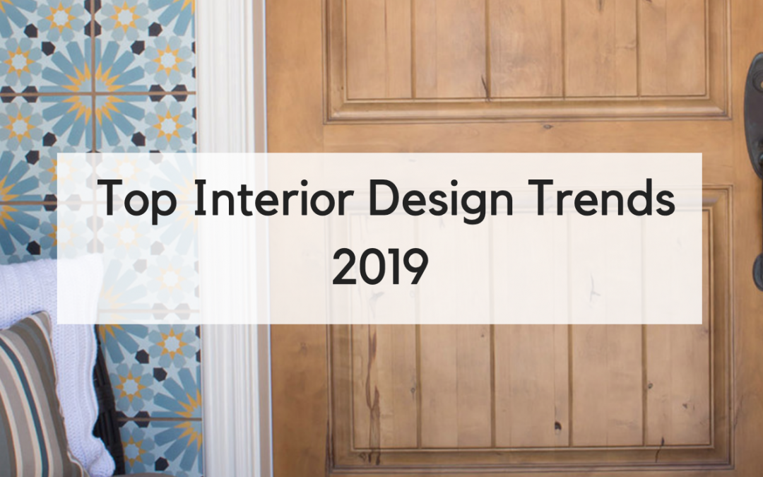 Top Interior Design Trends to Watch for in 2019