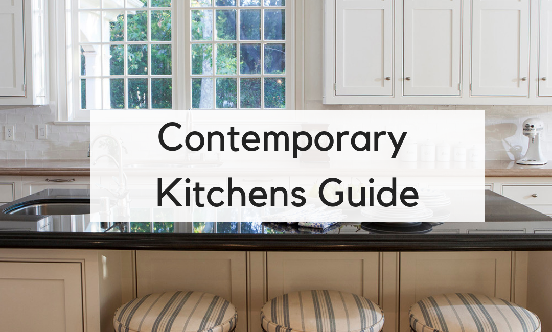 The Complete Guide to Designing Contemporary Kitchens