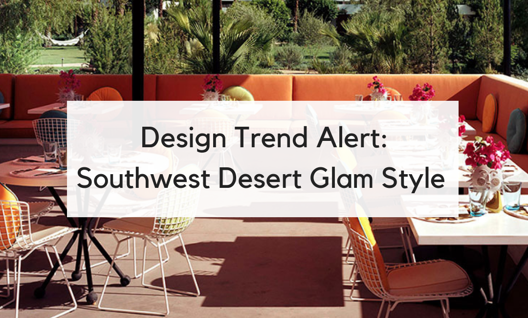 10 Tips to Infuse Your Home with New Southwest Desert Glam Style