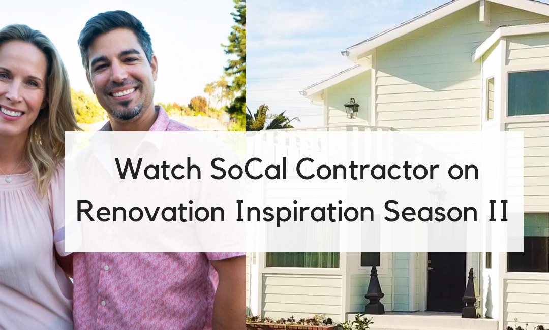 Watch SoCal Contractor featured on Renovation Inspiration Season II