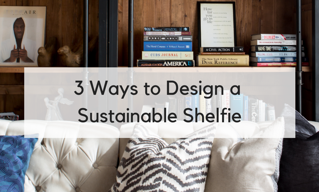 3 Ways to Get a Sustainable Shelfie