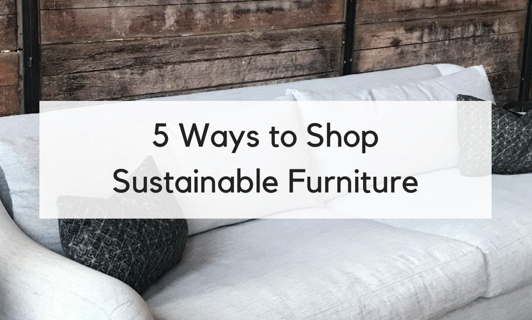 5 Ways to Shop Sustainable Furniture