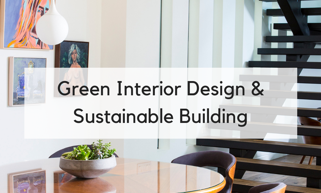 Green Interior Design & Sustainable Building
