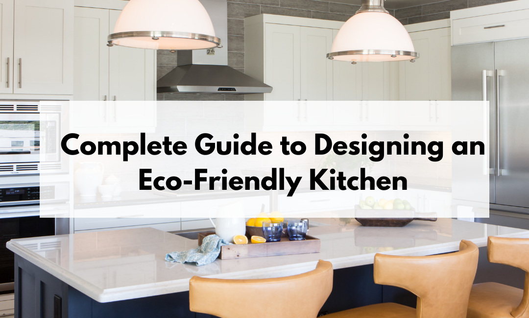 Designing an Eco-Friendly Kitchen